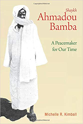Shaykh Ahmadou Bamba - A Peacemaker for Our Time
