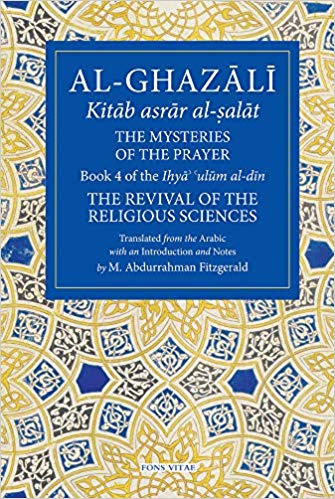 Al Ghazali - The Mysteries Of The Prayer