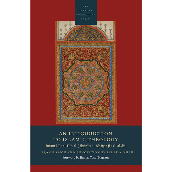 An Introduction to Islamic Theology Imam Nur al-Din al-Sabuni's Al-Bidayah fi usul al-din