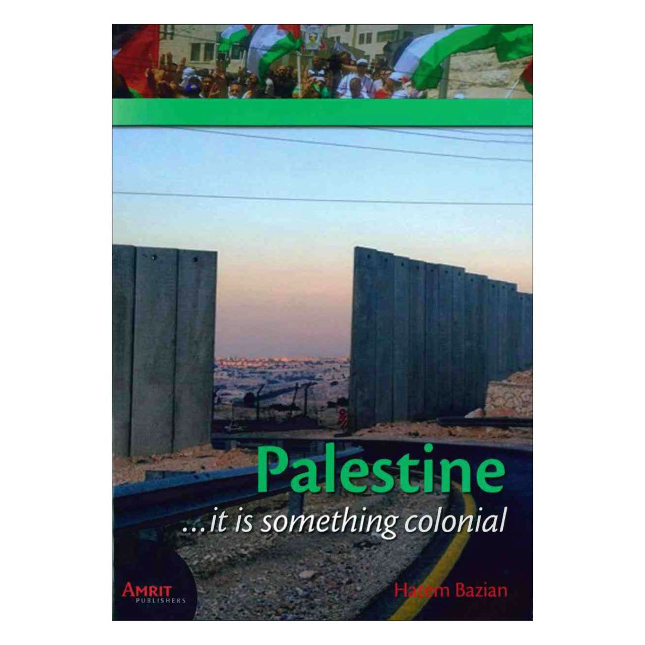 Palestine ....it is something colonial