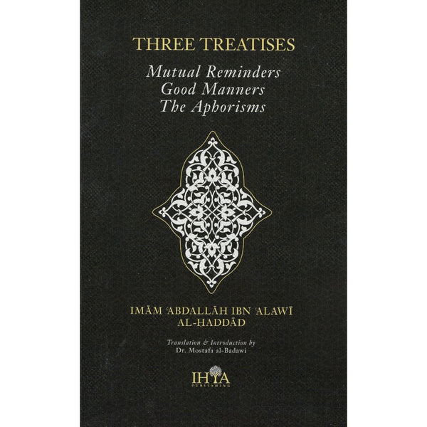Three Treatises: Mutual Reminders, Good Manners and the Aphorisms