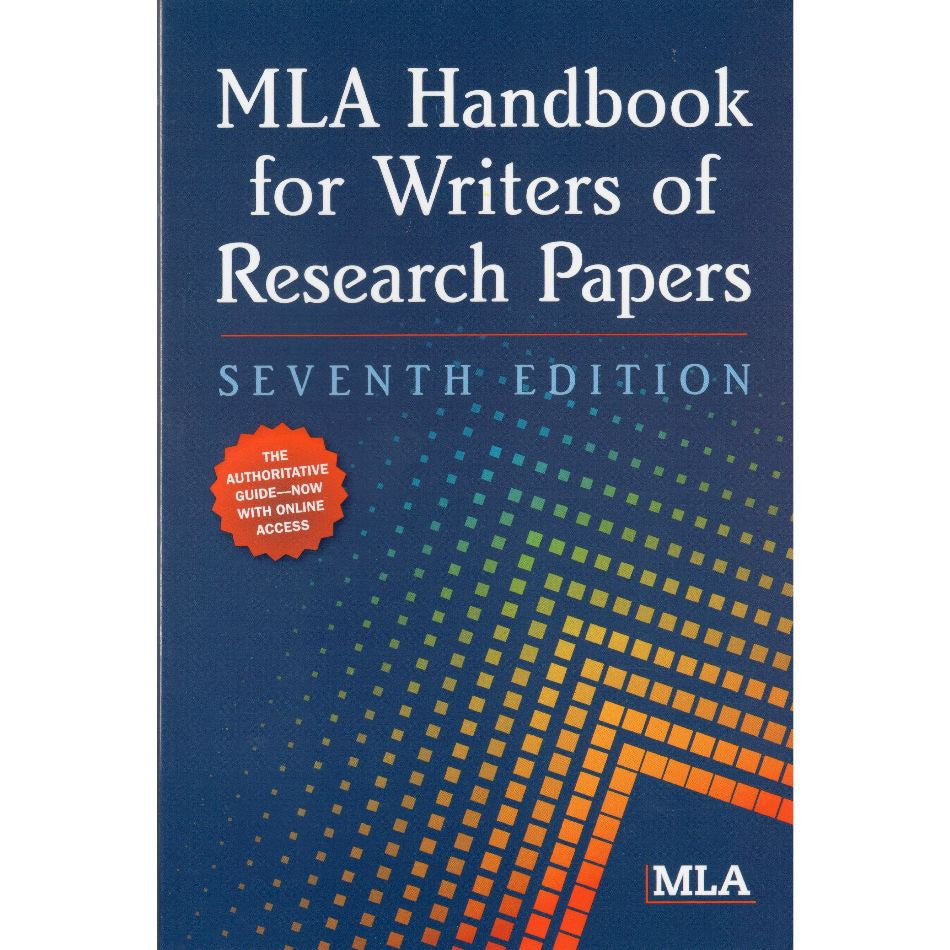 MLA Handbook by the Modern Language Association, 7th Editiion