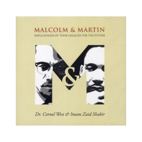 Malcolm & Martin: Implications of Their Legacies for the Future | Dr. Cornel West & Imam Zaid Shakir DVD