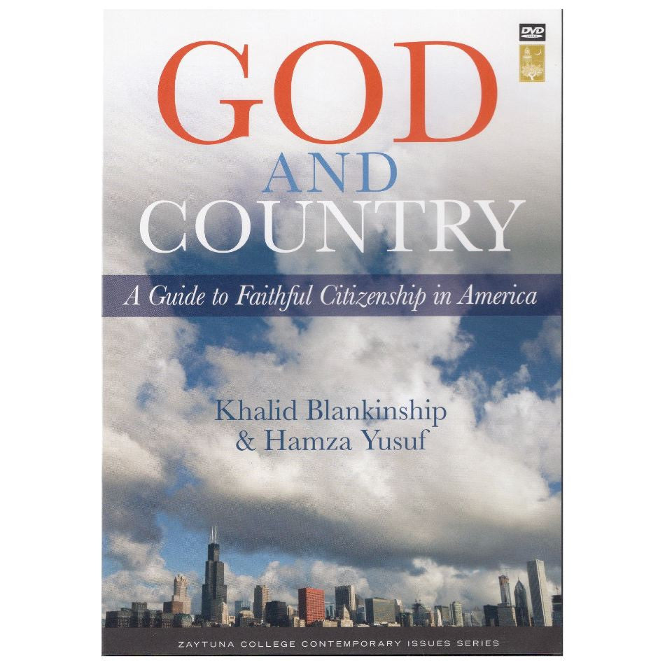 God and Country A guide to Faithful Citizenship in America featuring Khalid Blankinship , Hamza Yusuf