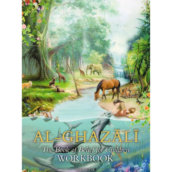 Al-Ghazali The Book of Belief for Children - Workbook
