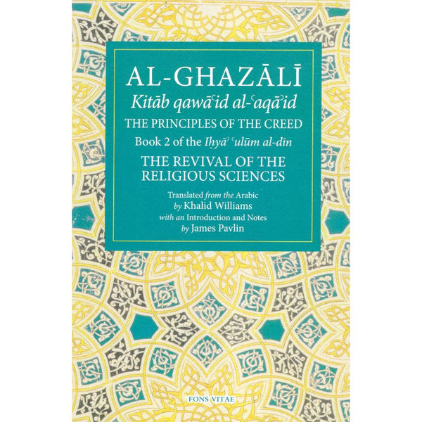 Al-Ghazali The Principles of the Creed: Book 2 of the Revival of the Religious Sciences