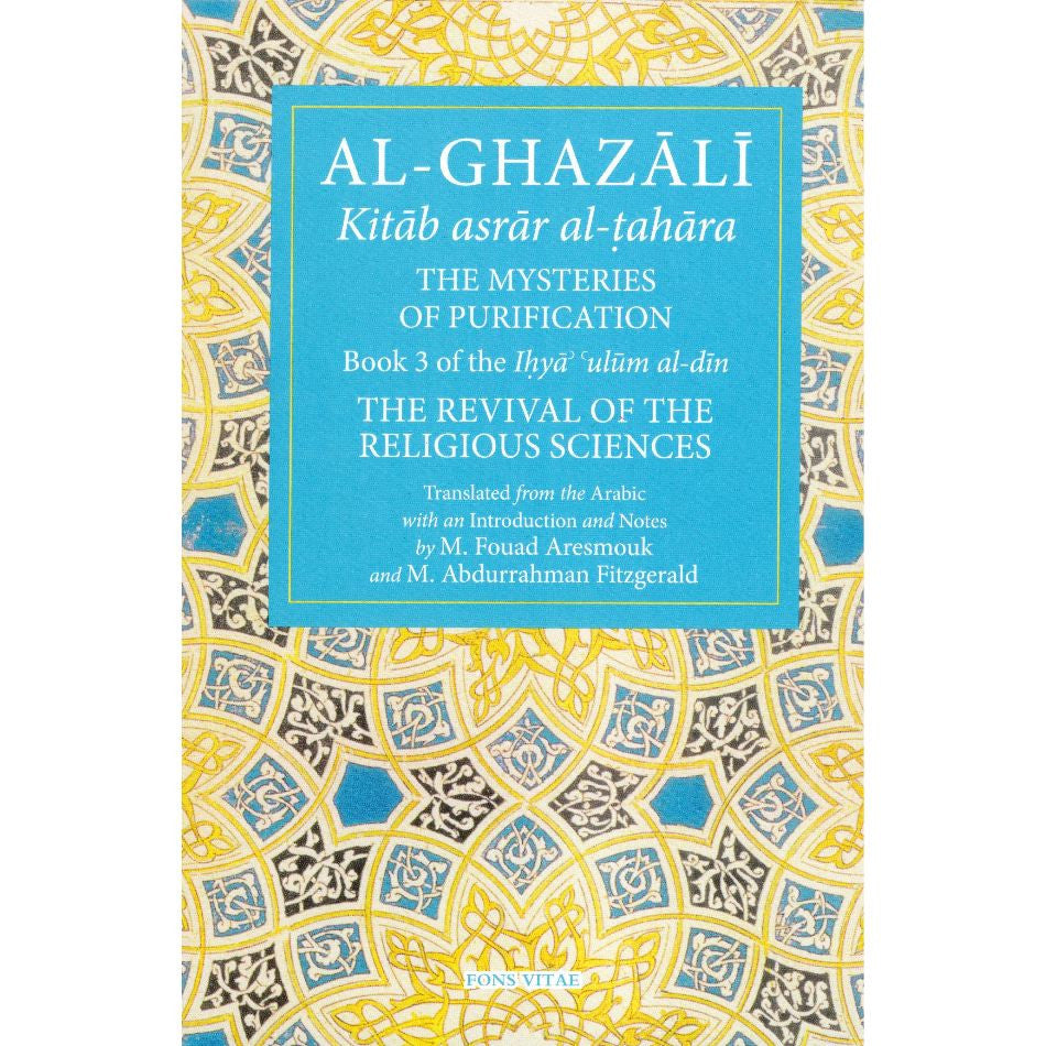 Al-Ghazali The Mysteries of Purification: Book 3 of the Revival of the Religious Sciences