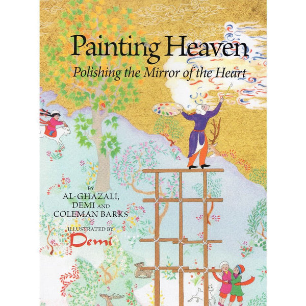 Al-Ghazali Painting Heaven: Polishing the Mirror of the Heart