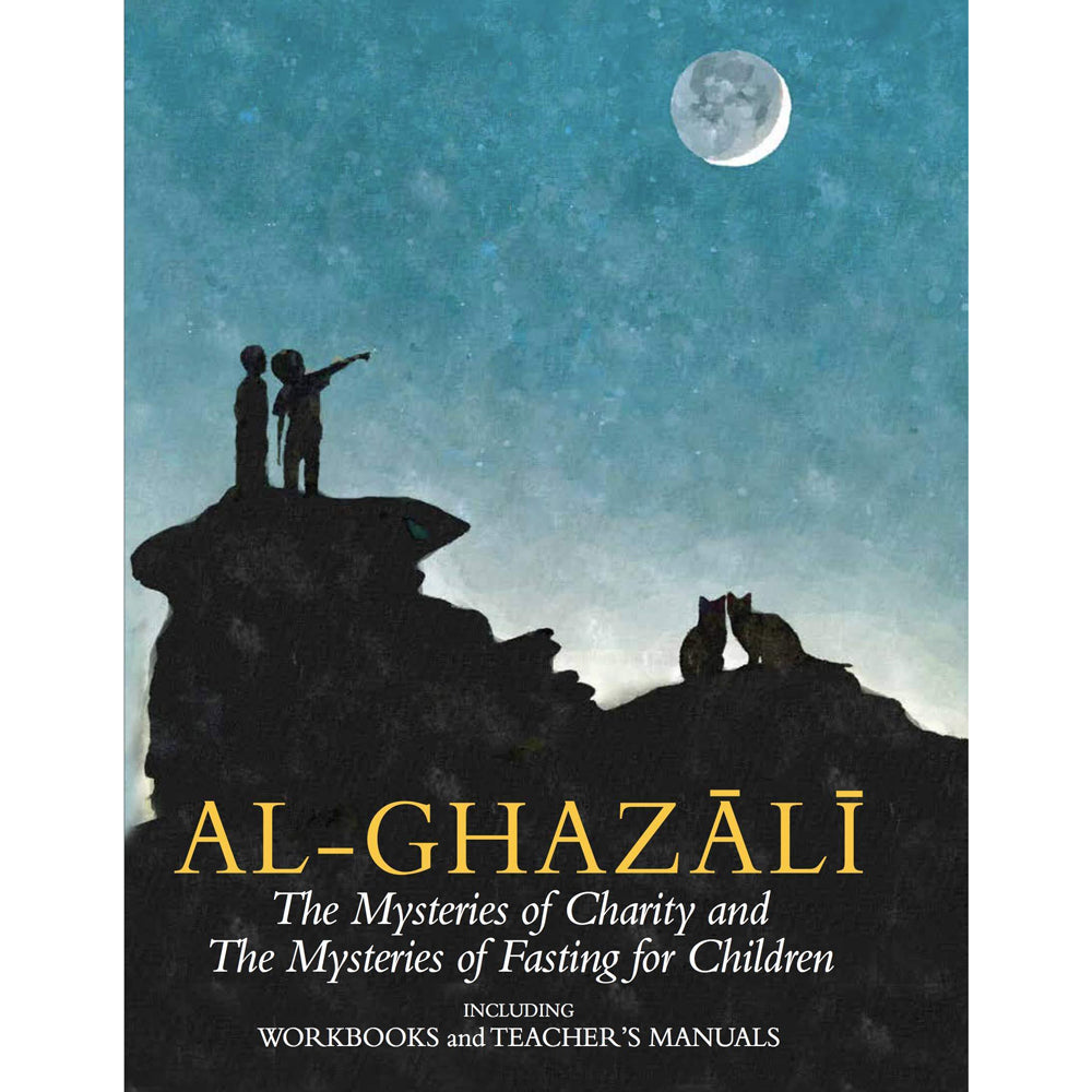 Al-Ghazali: The Mysteries of Charity & The Mysteries Fasting for Children - Book 4