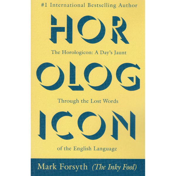Horologicon: A Day's Jaunt Through the Lost Words of the English Language