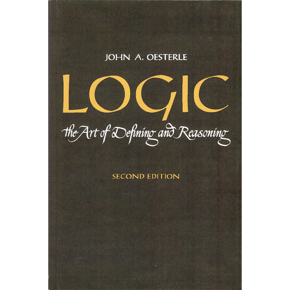 Logic: The Art of Defining and Reasoning