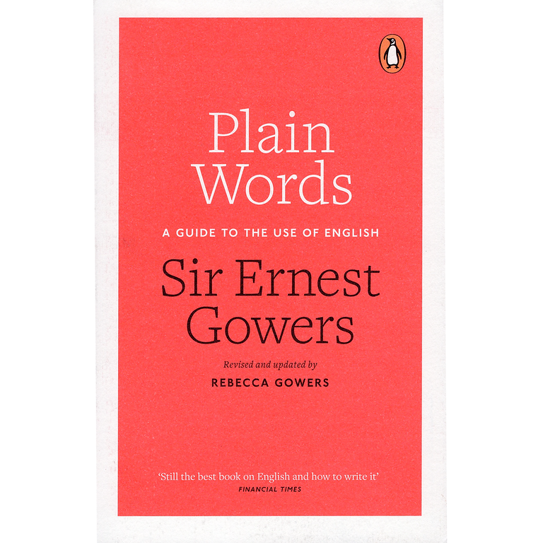 Plain Words: A Guide to the Use of English