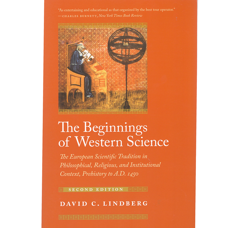 Beginnings of Western Science European Scientific Tradition in Philosophical, Religious, and Institutional Context, Prehistory to A.D. 1450