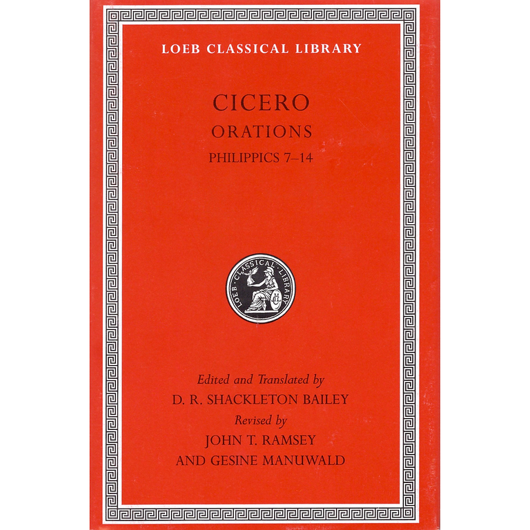 Cicero, XVb, Orations: Philippics 7-14  No. 507 (Loeb Classical Library)