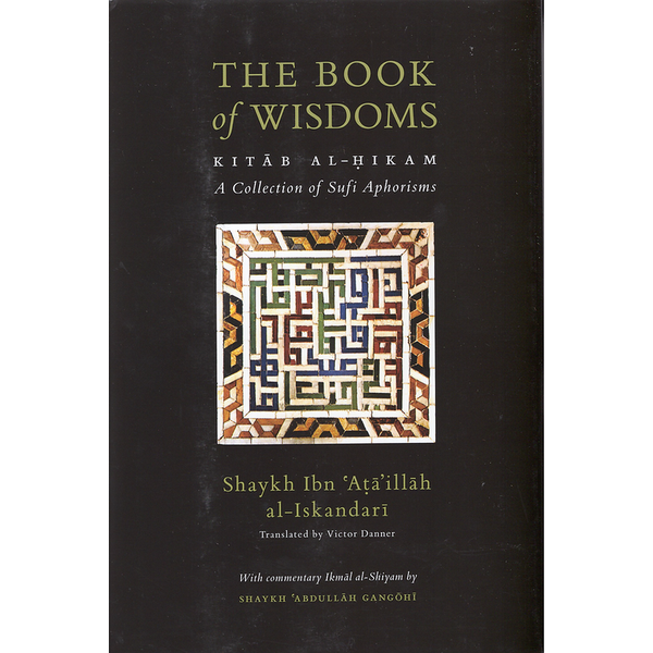 The Book of Wisdoms: Kitab Al-Hikam, a Collection of Sufi Aphorisms