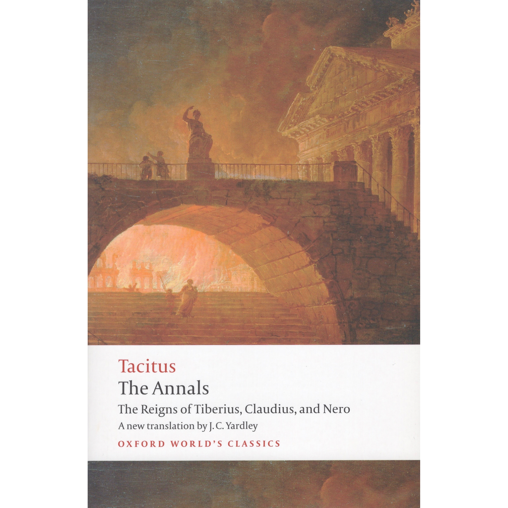 The Annals: The Reigns of Tiberius, Claudius, and Nero (Oxford World's Classics) 1st Edition