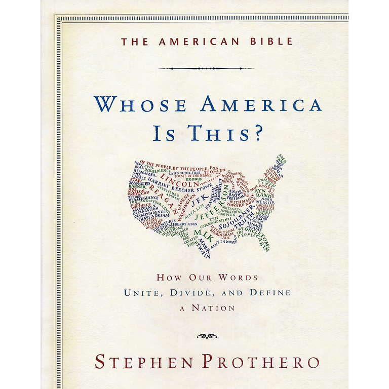 The American Bible-Whose America Is This? How Our Words Unite, Divide, and Define a Nation
