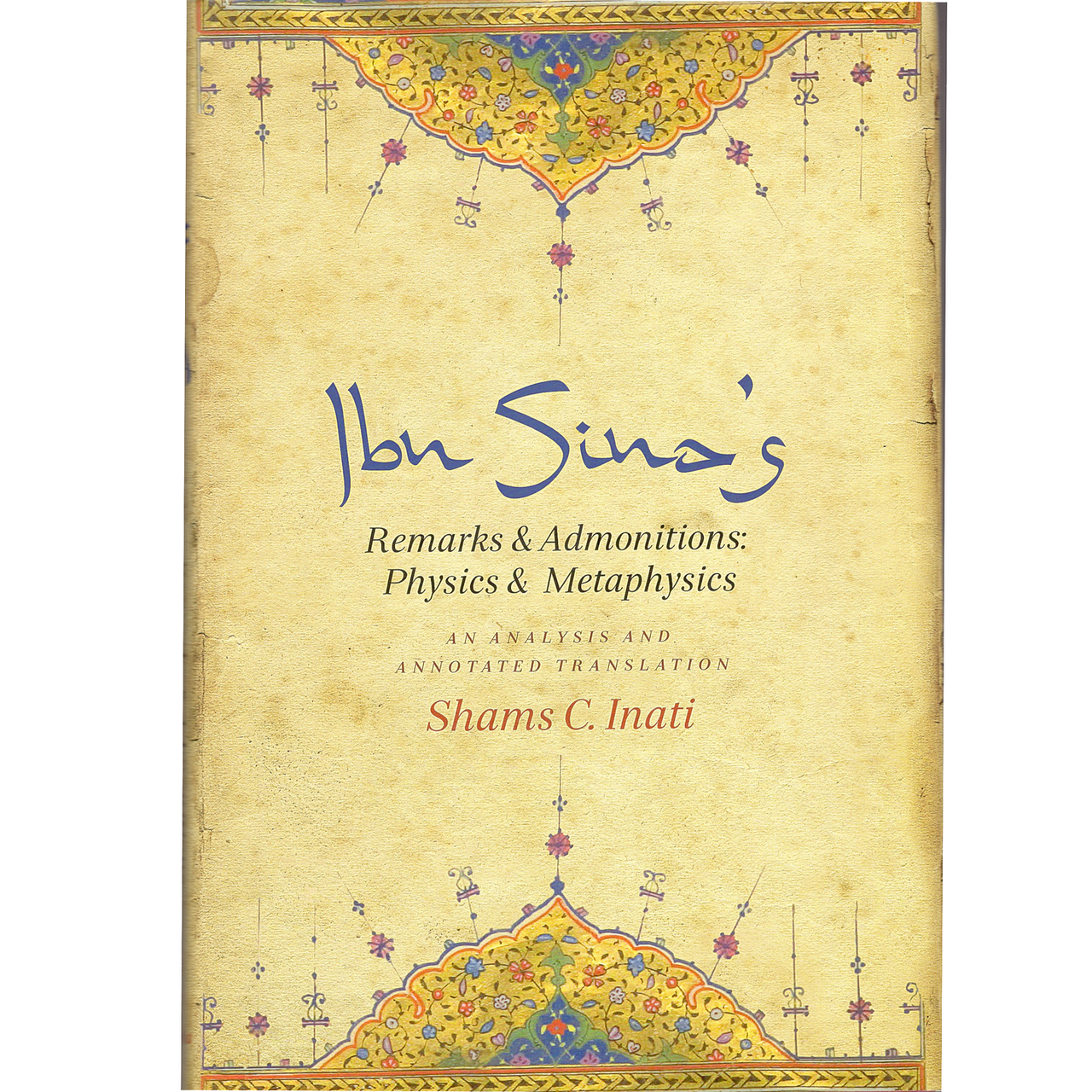 Ibn Sina's Remarks and Admonitions: Physics and Metaphysics: An Analysis and Annotated Translation