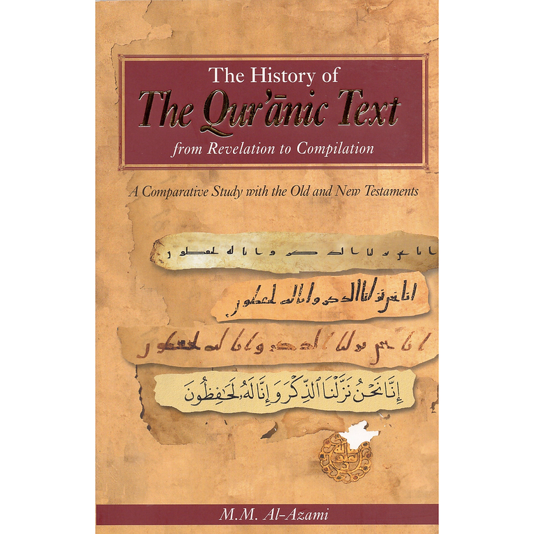 The History of The Quranic Text from Revelation to Compilation