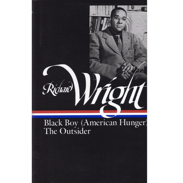 Richard Wright : Later Works: Black Boy (American Hunger), The Outsider