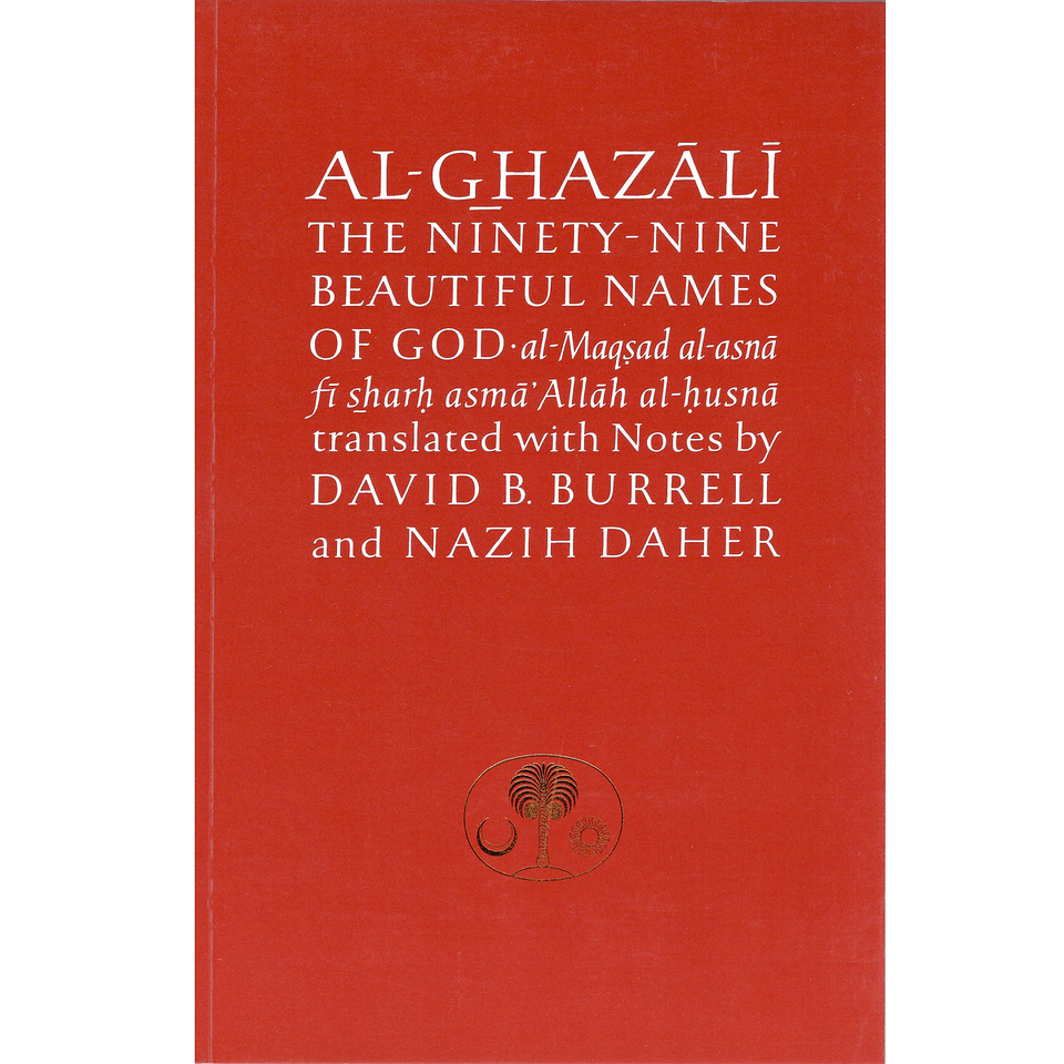 Al-Ghazali on the Ninety-Nine Beautiful Names of God (Ghazali Series)