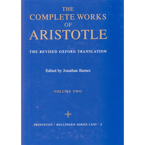 The Complete Works of Aristotle: The Revised Oxford Translation, Vol. 1 & Vol. 2