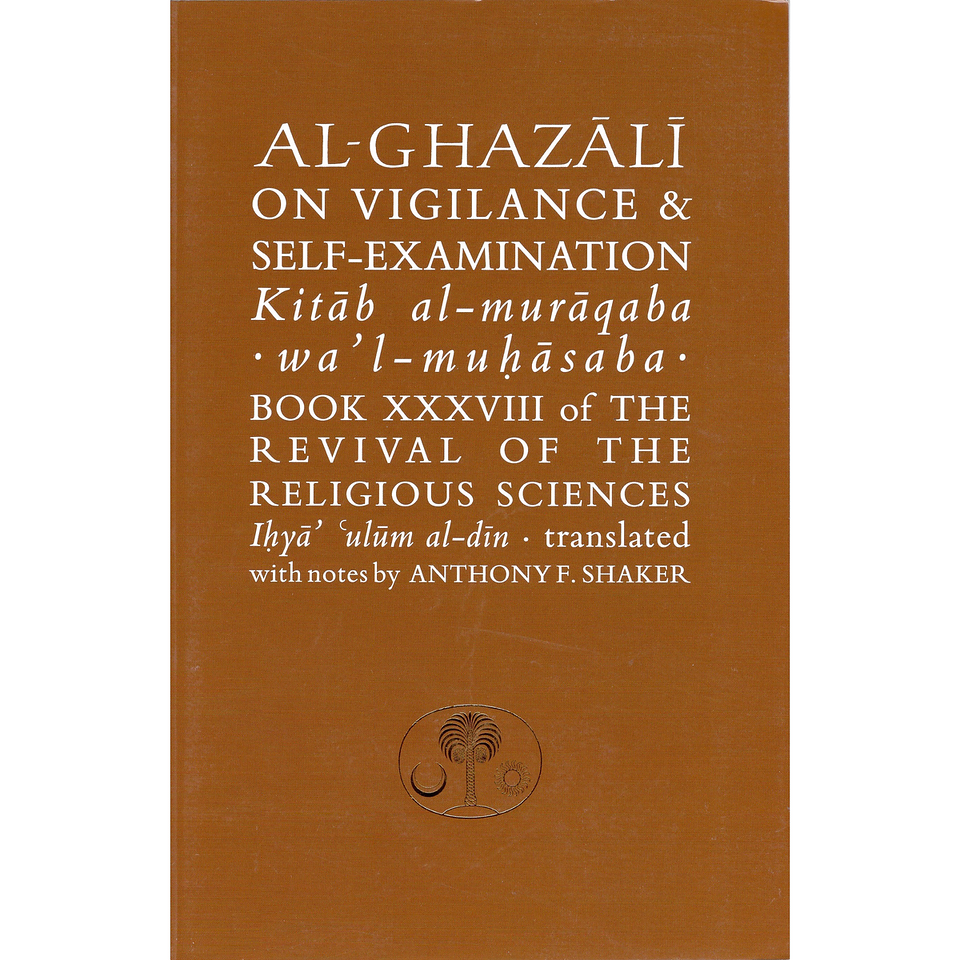 Al-Ghazali on Vigilance & Self-Examination (Ghazali Series)