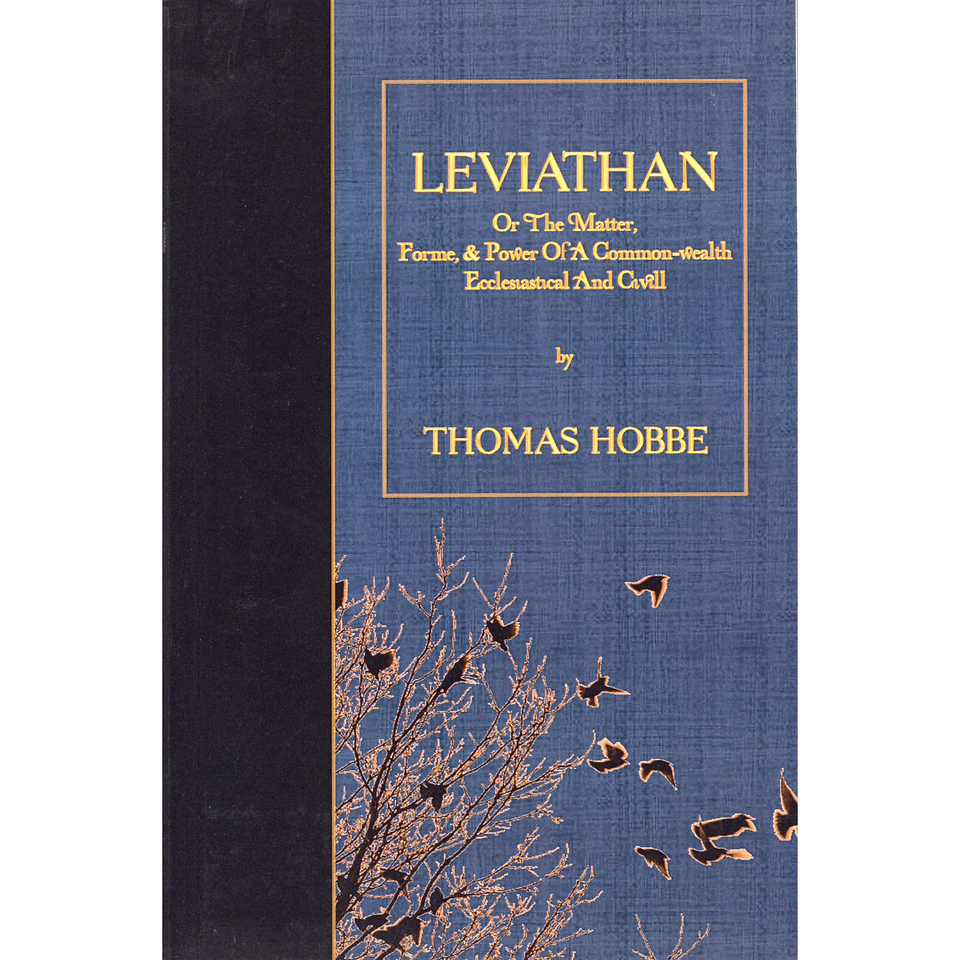 Leviathan: Or the Matter, Forme and Power of a Commonwealth Ecclesiastical and Civil