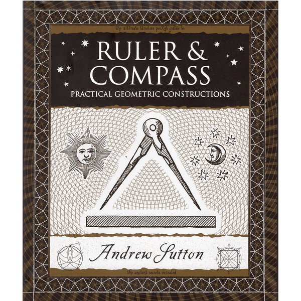 Ruler & Compass | Practical Geometric Constructions