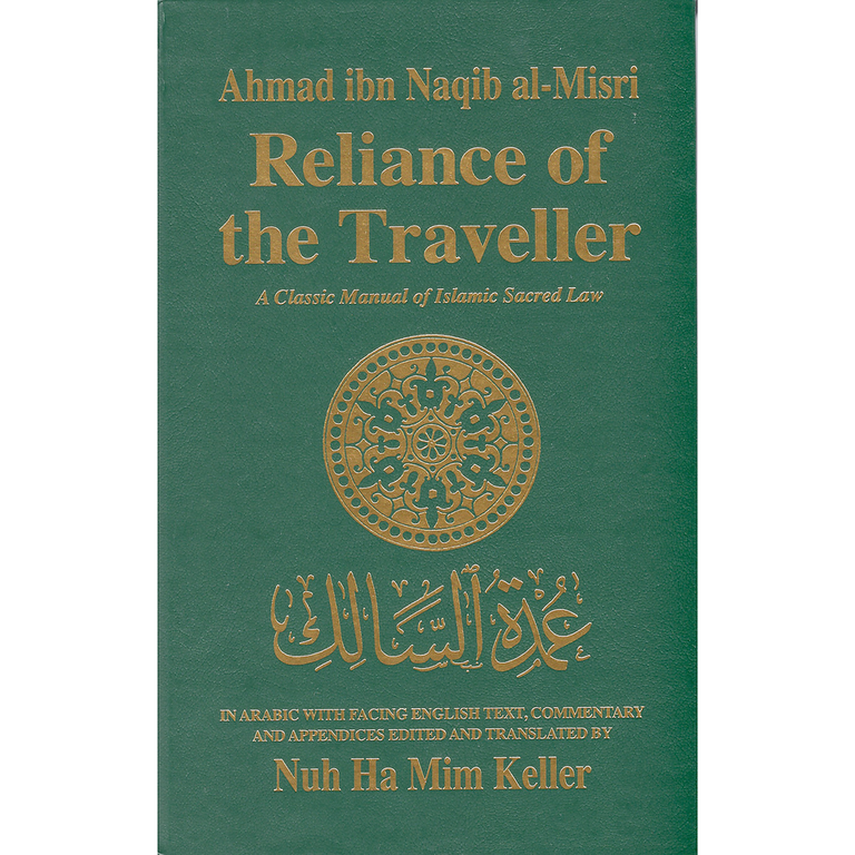 1 - Reliance of the Traveller: A Classic Manual of Islamic Sacred Law