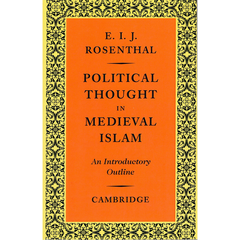 Political Thought in Medieval Islam: An Introductory Outline