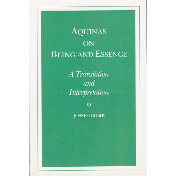 Aquinas on Being and Essence: A Translation and Interpretation