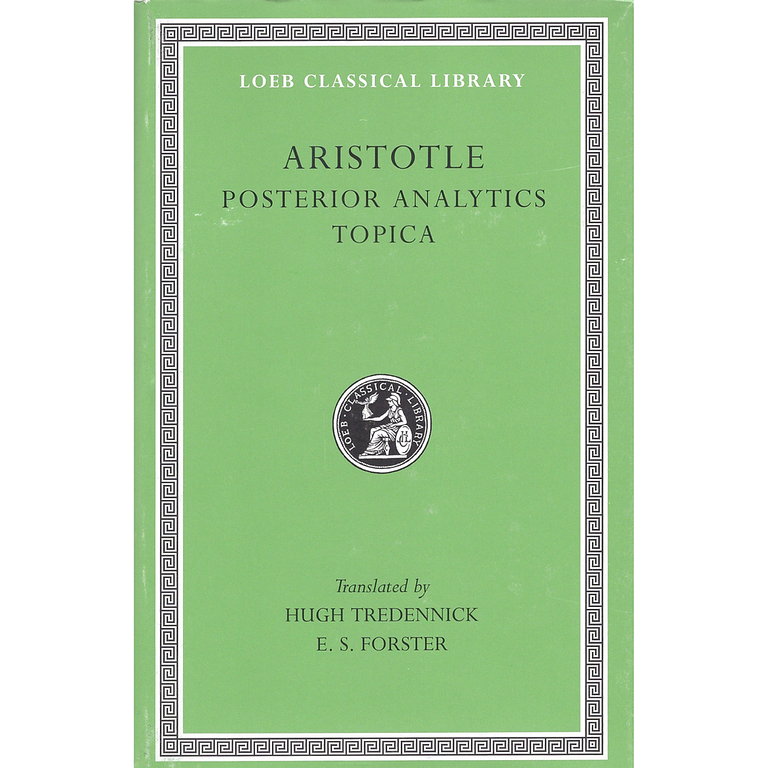 Aristotle: Posterior Analytics. Topica. (Loeb Classical Library No. 391)