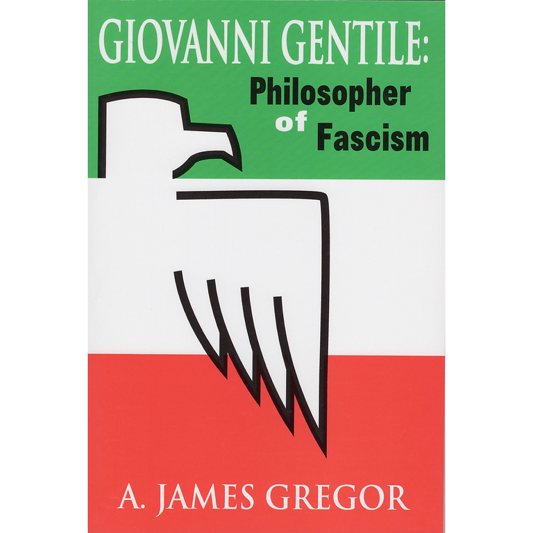 Giovanni Gentile: Philosopher of Fascism