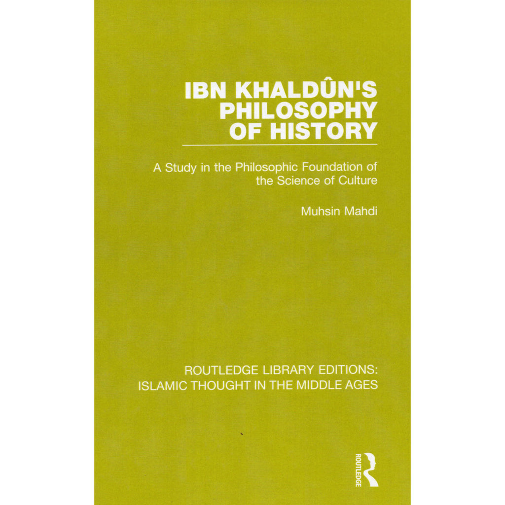 Ibn Khaldûn's Philosophy of History: A Study in the Philosophic Foundation of the Science of Culture