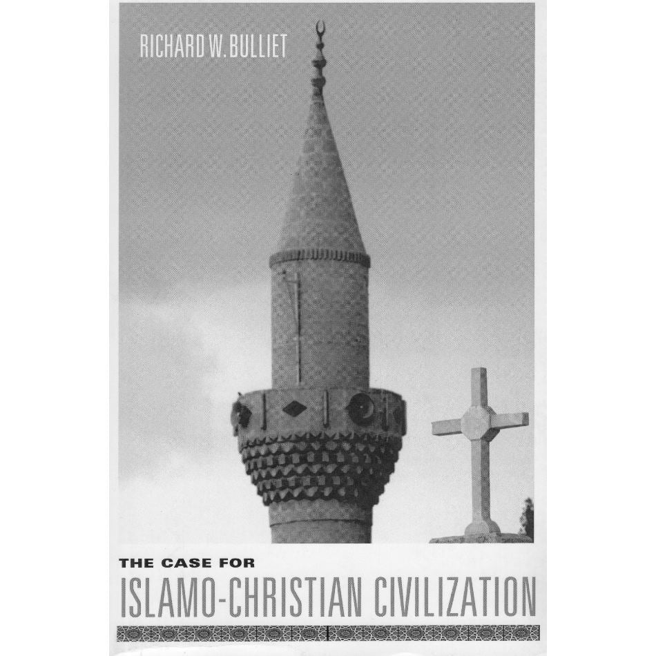 The Case for Islamo-Christian Civilization
