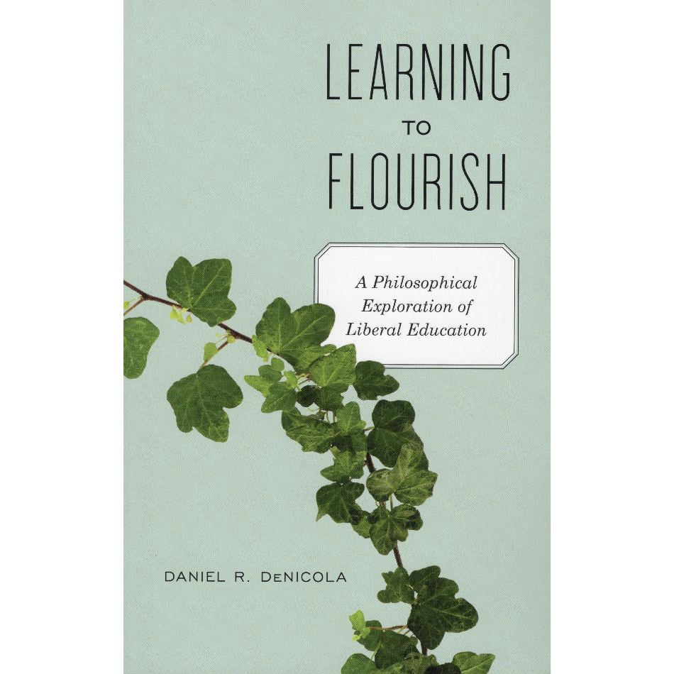 Learning to Flourish: A Philosophical Exploration of Liberal Education