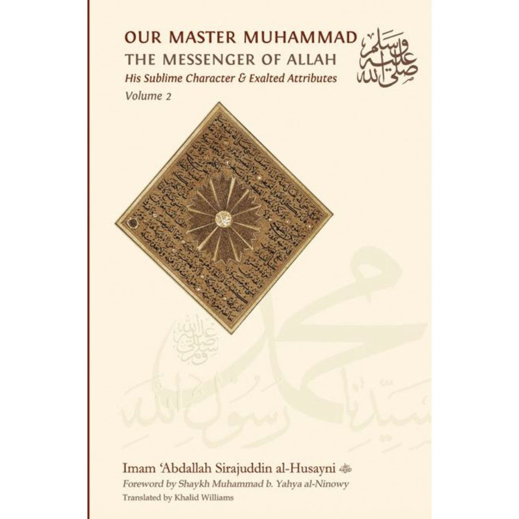 Our Master Muhammad: The Messenger Of Allah - Volume 2