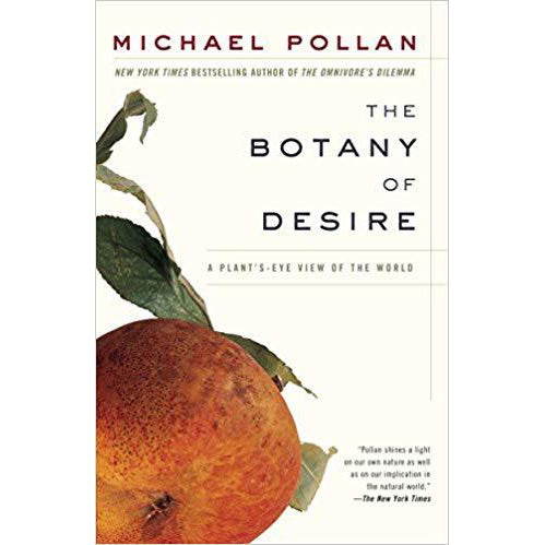 The Botany of Desire - A Plant's Eye - View of the World