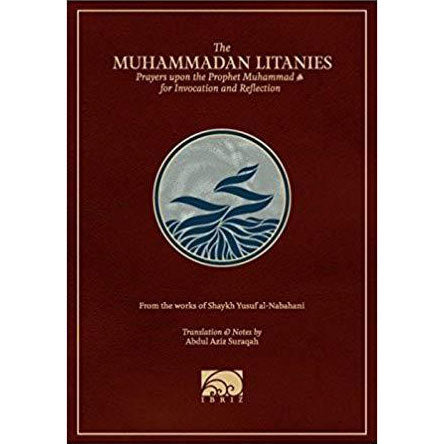 The Muhammadan Litanies - Prayers upon the Prophet Muhammad