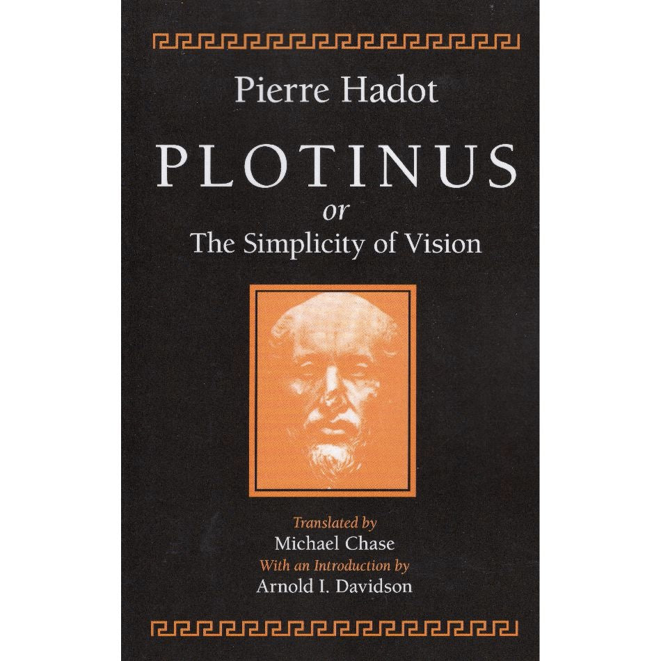 Plotinus or the Simplicity of Vision Reprint Edition