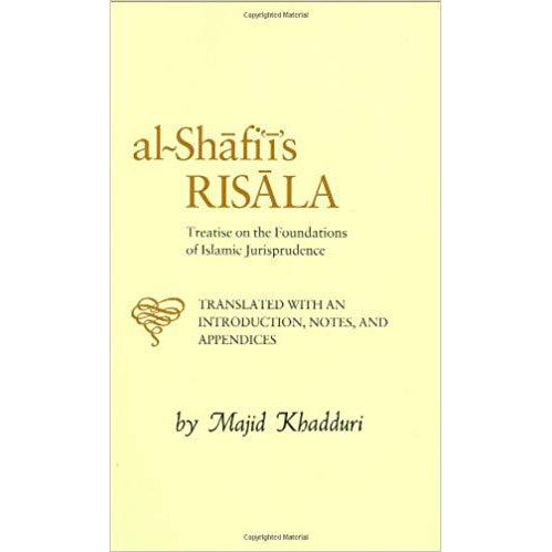 Al-Shafi'i's Risala: Treatise on the Foundations of Islamic Jurisprudence