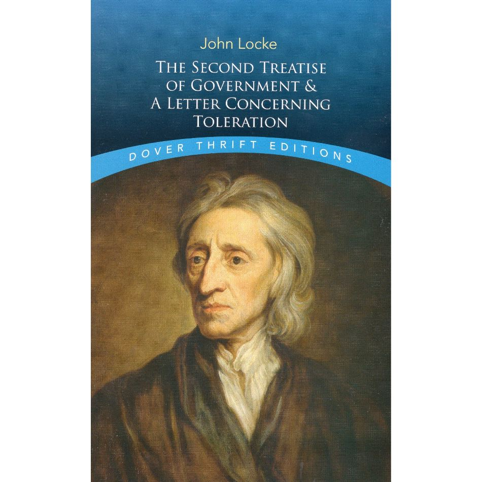 The Second Treatise of Government and A Letter Concerning Toleration (Dover Thrift Editions)
