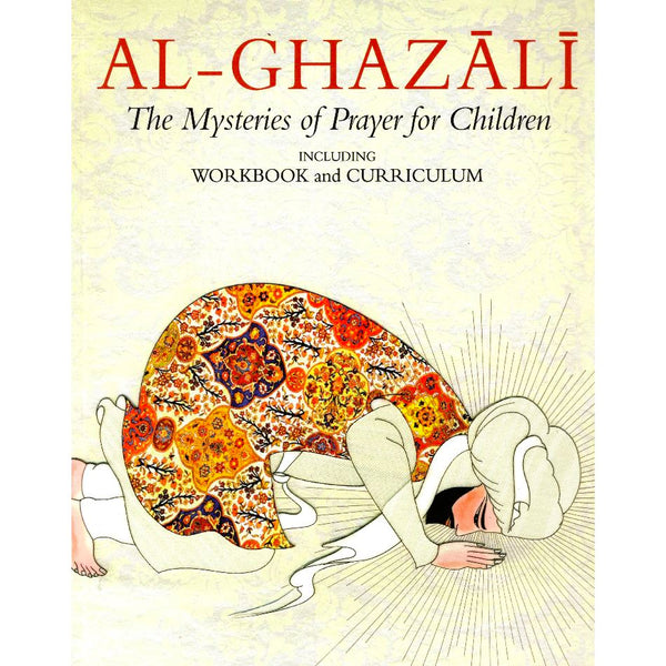 Al-Ghazali: The Mysteries of Prayer for Children