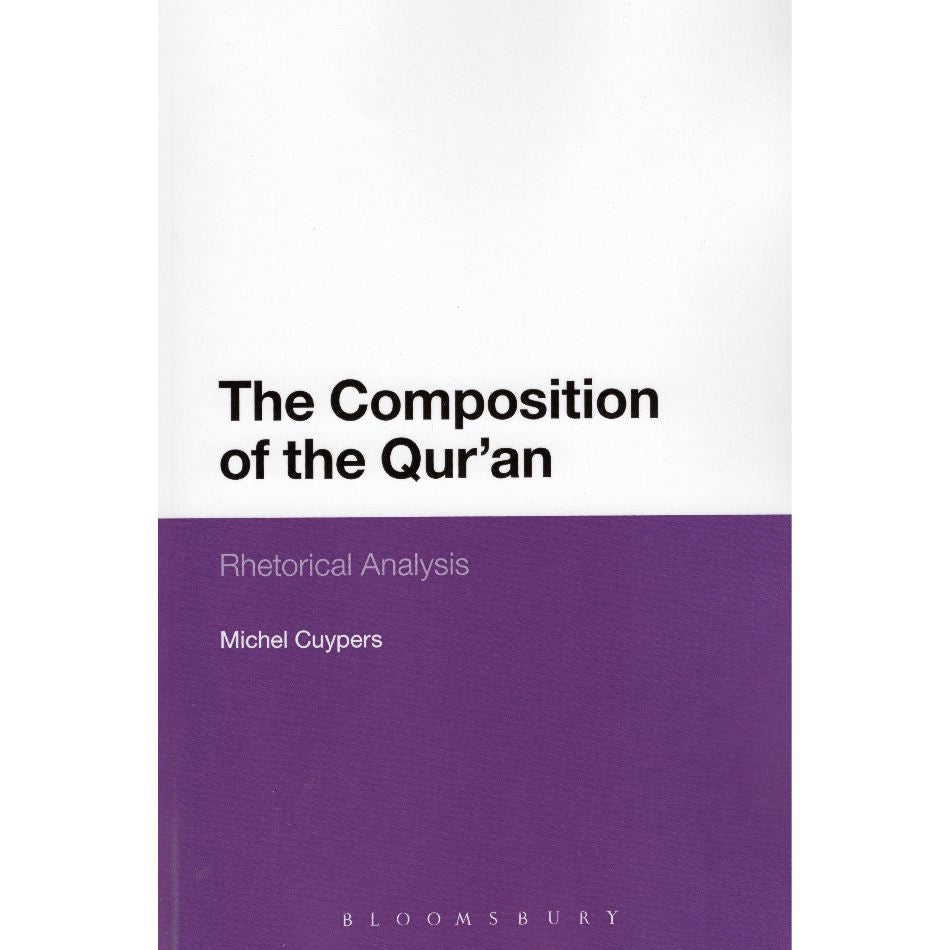 The Composition of the Qur'an: Rhetorical Analysis
