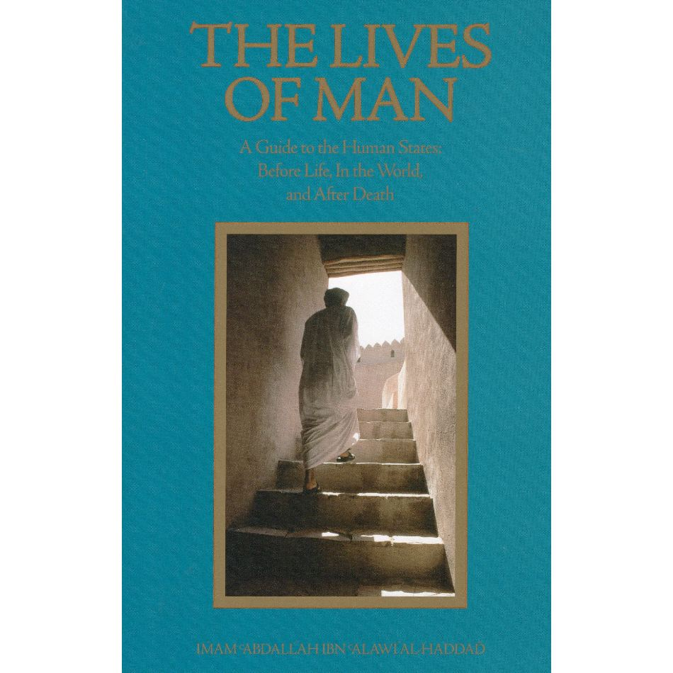 The Lives of Man: A Guide to the Human States: Before Life, In the World, and After Death