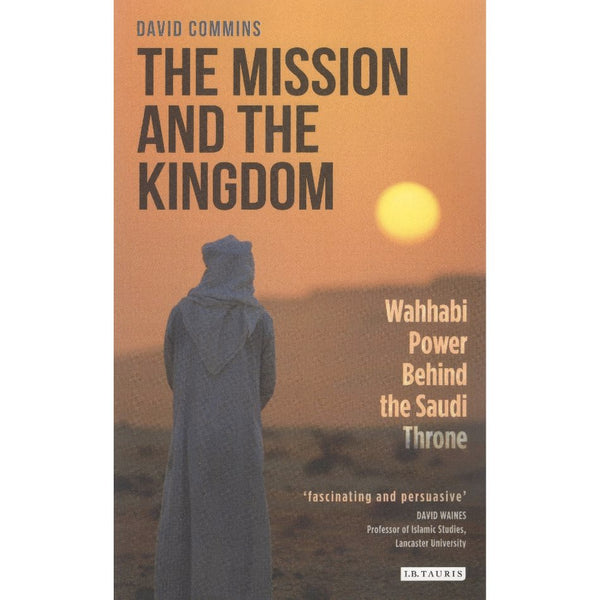 The Mission and the Kingdom: Wahhabi Power Behind the Saudi Throne
