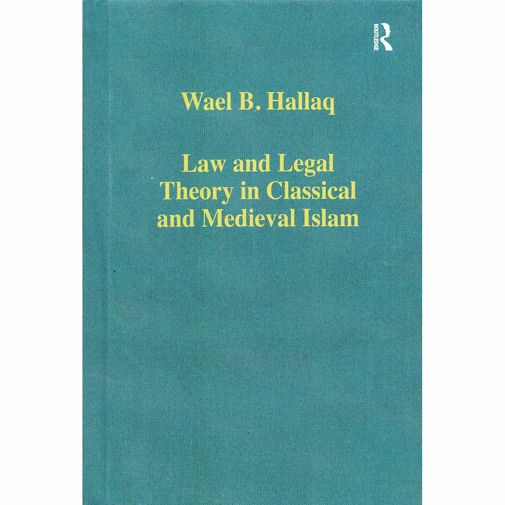 Law and Legal Theory in Classical and Medieval Islam