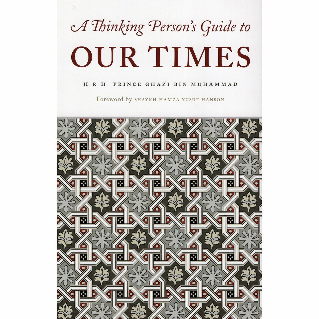 A Thinking Person's Guide to Our Times