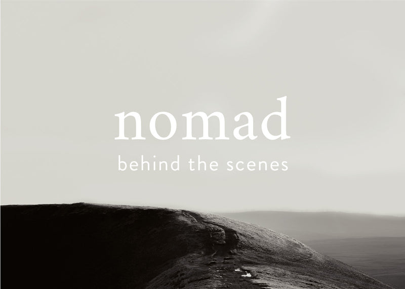 Behind The Scenes | Nomad Collection